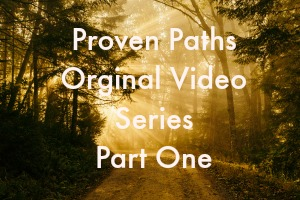 Proven Paths Video – Part 1