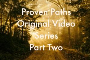 Proven Paths Video – Part 2