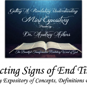 Revelatory Expository-Connecting Signs of End Times
