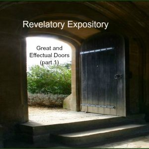 Revelatory Expository-Great and Effectual Doors (Part 1)