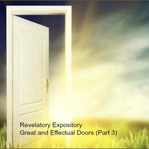 Revelatory Expository-Great and Effectual Doors (Part 3)