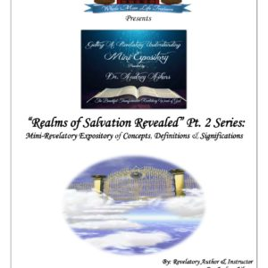 Revelatory Expository:  Realms of Salvation Revealed (Part 2)