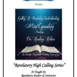 Revelatory High Calling:  Mini Expository