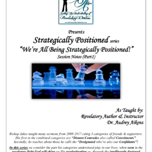 Strategically Positioned:  We're All Being Strategically Positioned! (Part 1)