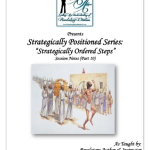 Strategically Positioned:  Strategically Ordered Steps (Part 10)