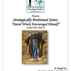 Strategically Positioned:  David Wisely Encouraged Himself (Part 9)