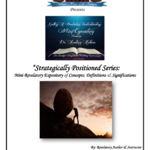 Revelatory Expository:  Strategically Positioned