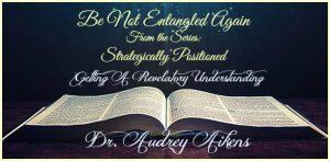 Be Not Entangled Again