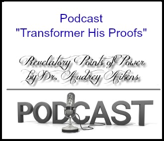 Transformed into being His Proofs