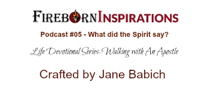 Walking with An Apostle-Ep.#05-What did the Spirit say?