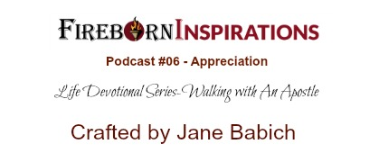 Walking with An Apostle-Ep.#06-Appreciation