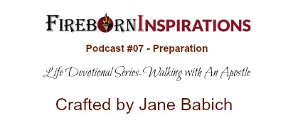 Walking with An Apostle-Ep.#07-Preparation