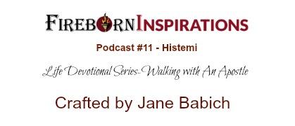 Walking with An Apostle-Ep.#11-Histemi
