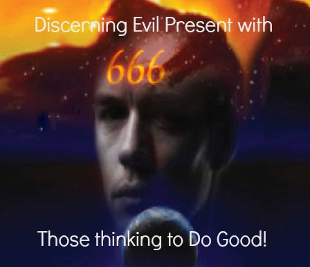 Discerning Evil Present With, those Thinking to Do Good!