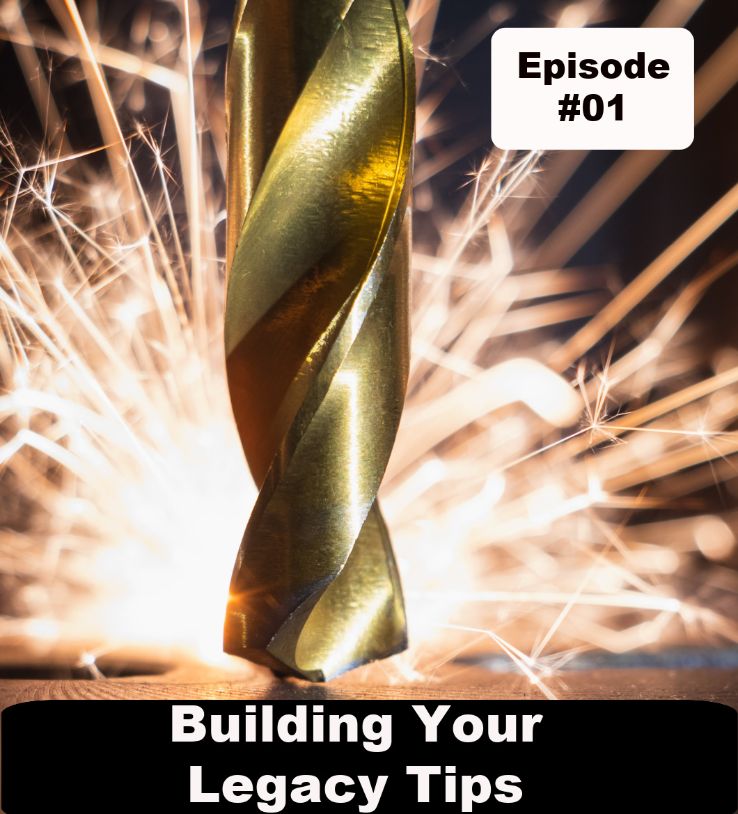 """Building Your Legacy Tips-Ep#01 """"What is Legacy"""""""